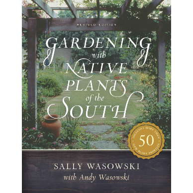 Gardening with Native Plants of the South revised