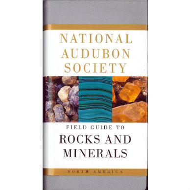 National Audubon Society Field Guide to Rocks and Minerals