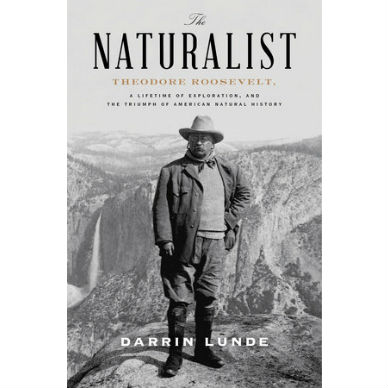 The Naturalist Theordore Roosevelt